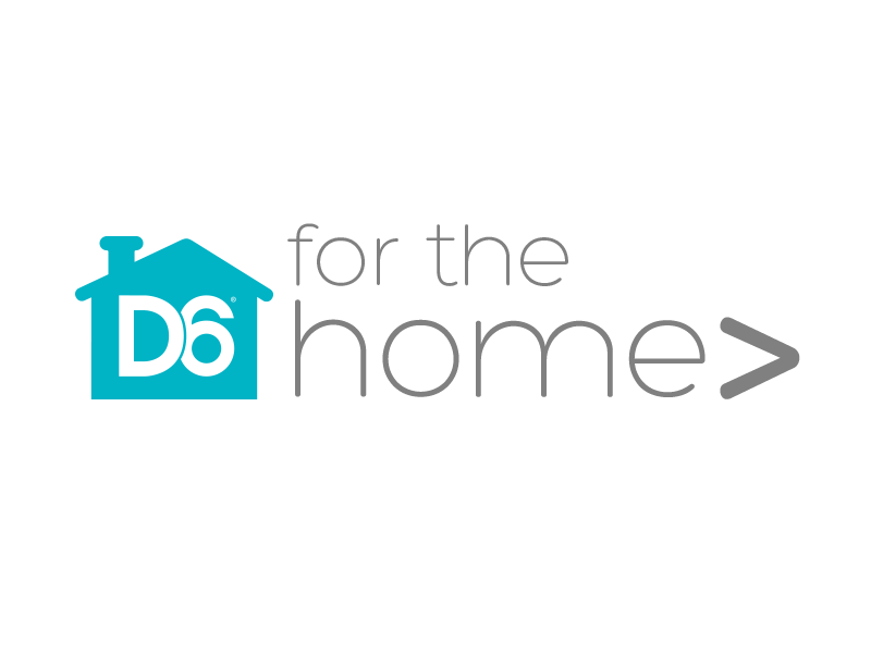 D6 For Home